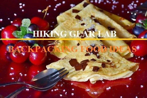 Backpacking Food Ideas A Beginner's Guide to Hiking